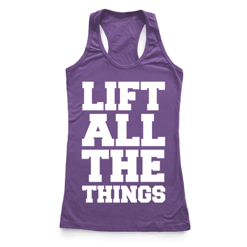 Lift All The Things Racerback Tank Top