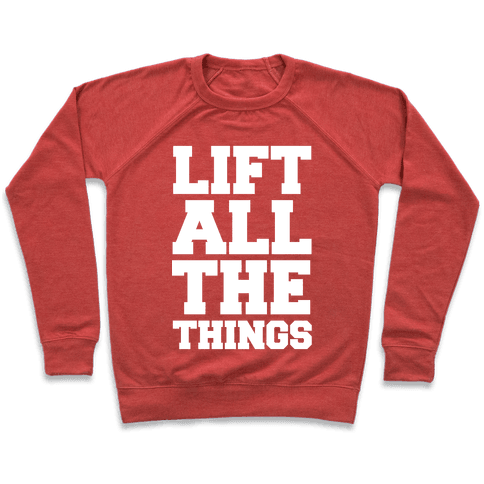 Lift All The Things Pullover