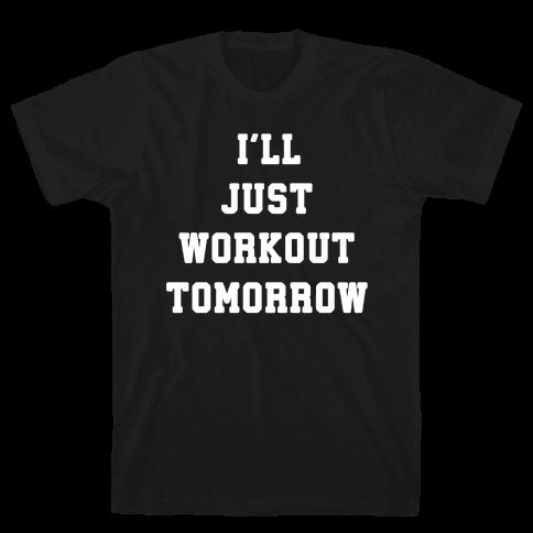 I'll Workout Tomorrow Mens T-Shirt