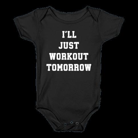 I'll Workout Tomorrow Baby Onesy