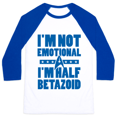 I'm Not Emotional, I'm Half Betazoid