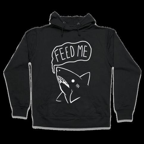 Feed Me Shark Hooded Sweatshirt