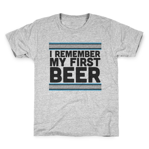 I Remember My First Beer Kids T-Shirt
