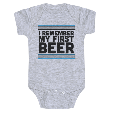 I Remember My First Beer Baby Onesy