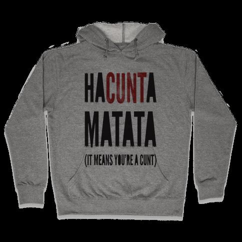 HaC***a Matata Hooded Sweatshirt