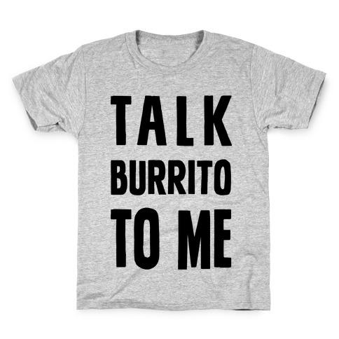 Talk Burrito To Me Kids T-Shirt