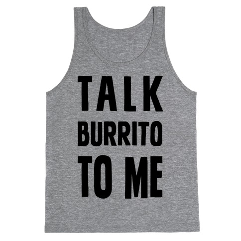 Talk Burrito To Me Tank Top