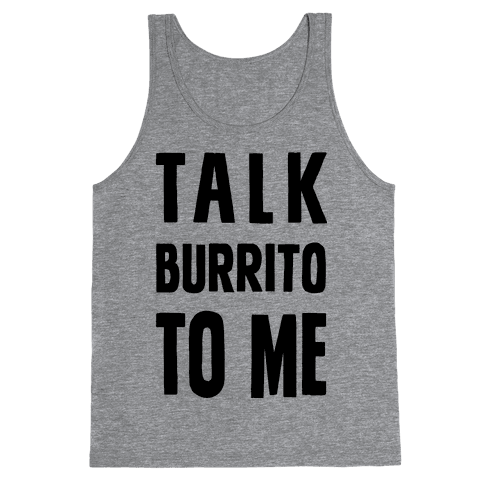 Talk Burrito To Me Tank Top