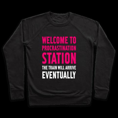 Procrastination Station Pullover