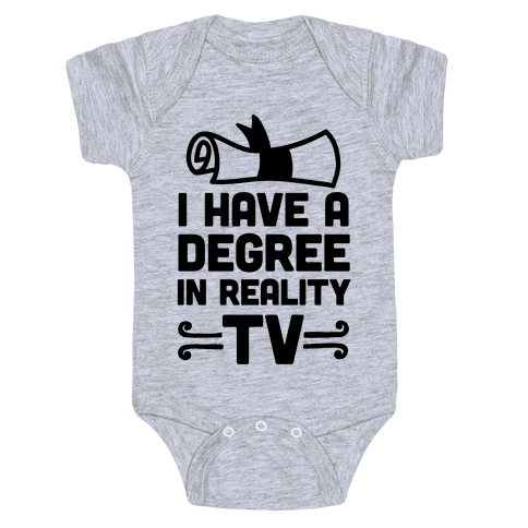 I Have A Degree In Reality TV Baby Onesy