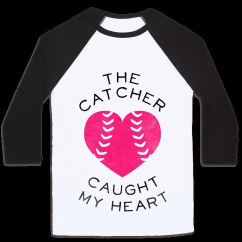 The Catcher Caught My Heart (Baseball Tee) Baseball Tee