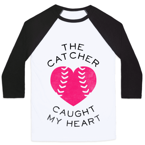 The Catcher Caught My Heart (Baseball Tee)