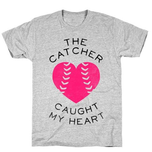 The Catcher Caught My Heart (Baseball Tee) T-Shirt