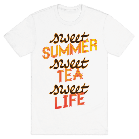 Sweet Summer, Sweet Tea, Sweet Life Mens T-Shirt