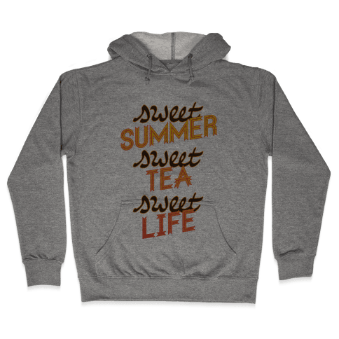Sweet Summer, Sweet Tea, Sweet Life Hooded Sweatshirt