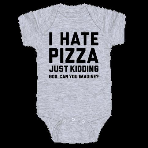 I Hate Pizza Baby Onesy