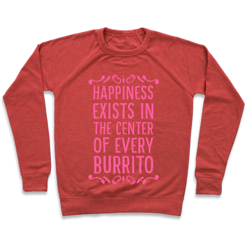 Happiness Exists in the Center of Every Burrito Pullover