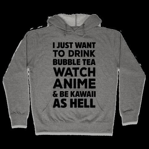 I Just Want To Anime Hooded Sweatshirt