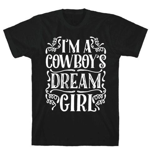 I'm a Cowboy's Dream Girl Mens T-Shirt
