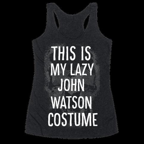 Lazy John Watson Costume Racerback Tank Top
