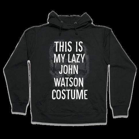 Lazy John Watson Costume Hooded Sweatshirt