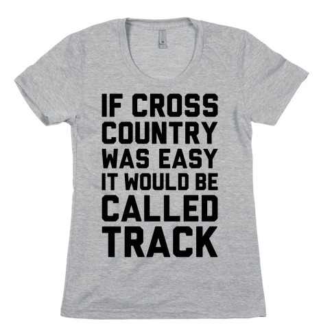 If Cross Country Was Easy Womens T-Shirt