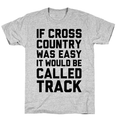 If Cross Country Was Easy T-Shirt