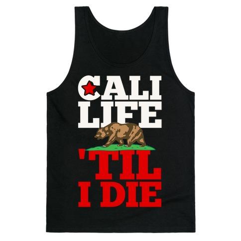 Cali Life 'Til I Die Tank Top