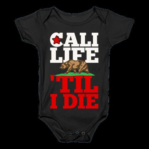 Cali Life 'Til I Die Baby Onesy