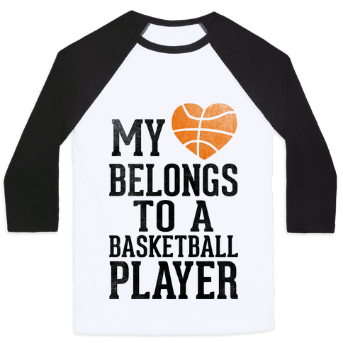 My Heart Belongs to a Basketball Player (Baseball Tee) Baseball Tee