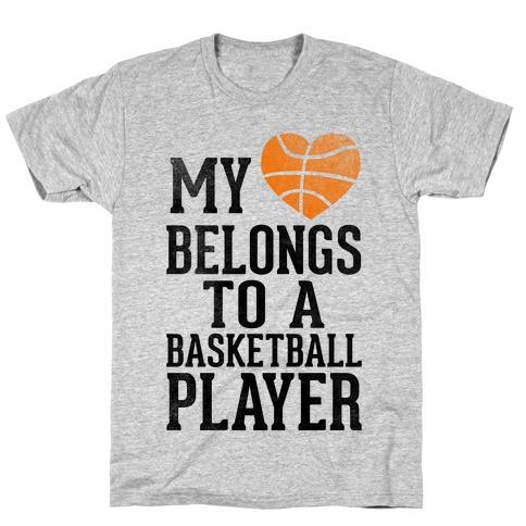 My Heart Belongs to a Basketball Player (Baseball Tee) T-Shirt