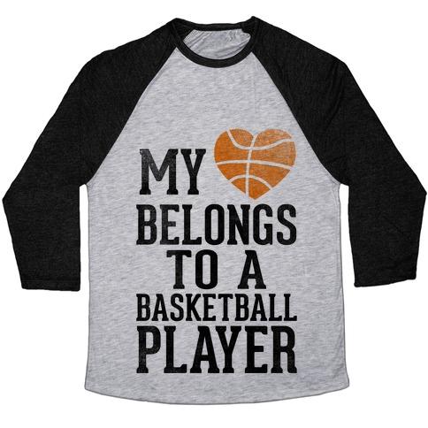 My Heart Belongs to a Basketball Player (Baseball Tee) Baseball Tee