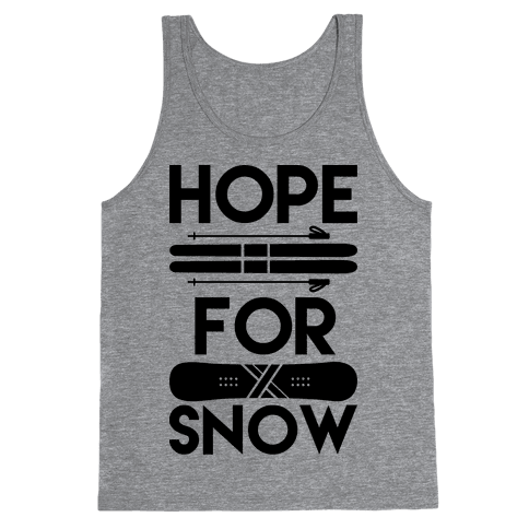 Hope For Snow Tank Top