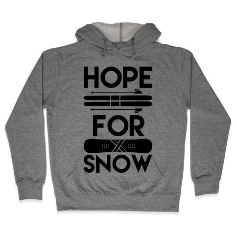 Hope For Snow Hooded Sweatshirt