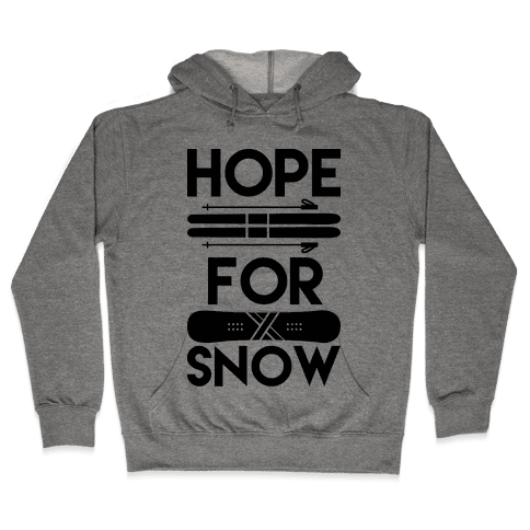 Hope For Snow Hooded Sweatshirt