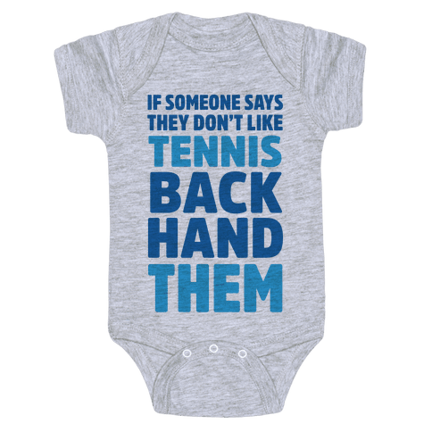 If Someone Says They Don't Like Tennis Backhand Them Baby Onesy