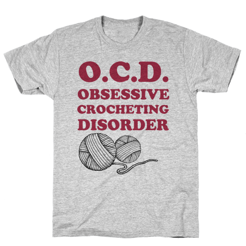 OCD Obsessive Crocheting Disorder Mens T-Shirt