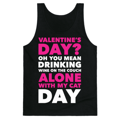 Valentine's Day Alone With My Cat Tank Top
