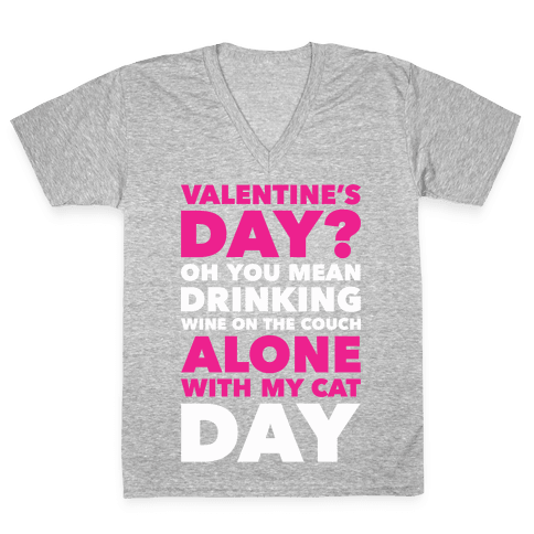 Valentine's Day Alone With My Cat V-Neck Tee Shirt