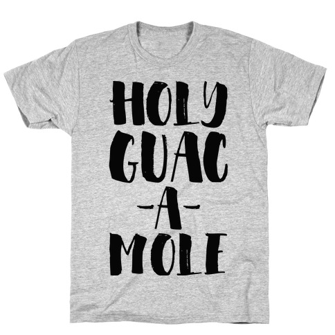 Holy Guacamole! T-Shirt