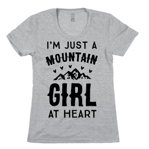 I'm Just A Mountain Girl At Heart Womens T-Shirt