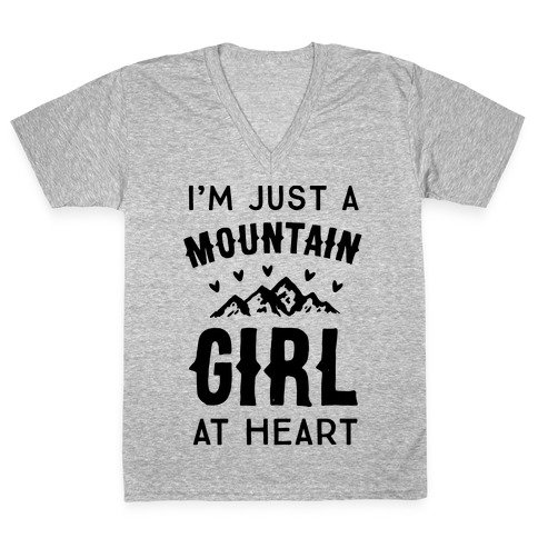 I'm Just A Mountain Girl At Heart V-Neck Tee Shirt