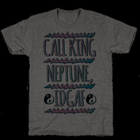 Call King Neptune Idgaf Mens T-Shirt