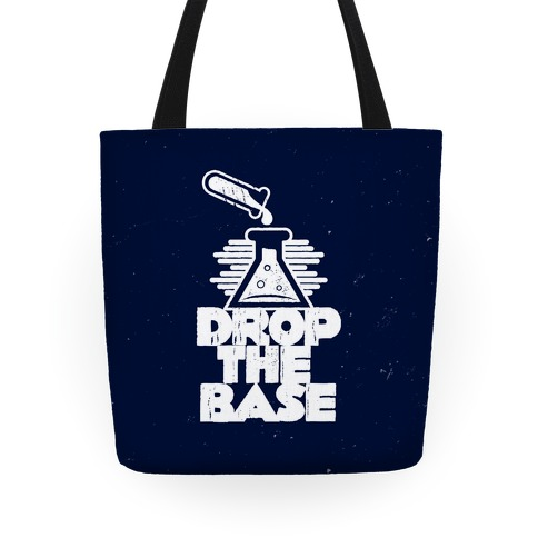 Drop The Base Tote