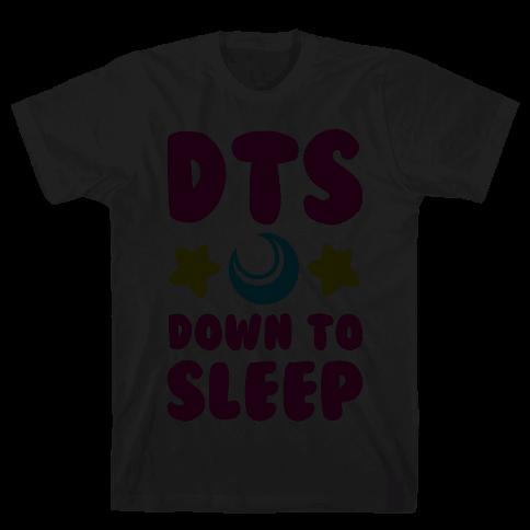 DTS. Down to Sleep Mens T-Shirt