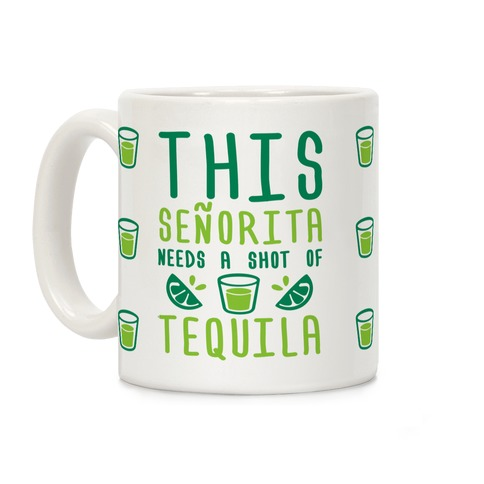 This Senorita Needs A Shot Of Tequila Coffee Mug