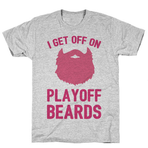 I Get Off On Playoff Beards Mens T-Shirt