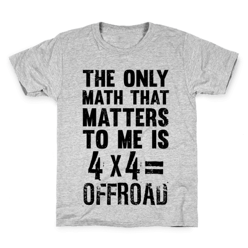 4 X 4 = Offroad! (The Only Math That Matters) Kids T-Shirt