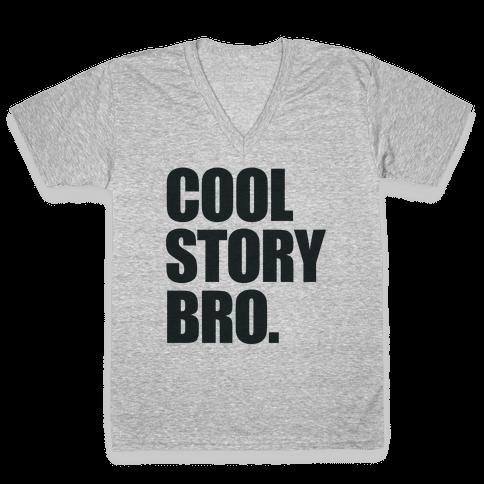 Cool Story Bro. V-Neck Tee Shirt