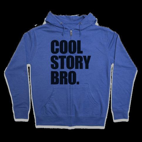 Cool Story Bro. Zip Hoodie